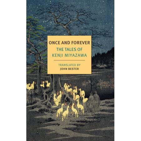 Once and Forever : The Tales of Kenji Miyazawa (The New York Stories John O Hara)