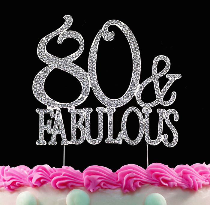 80th Birthday Cake Toppers 80 and Fabulous Crystal Bling Cake Topper Silver