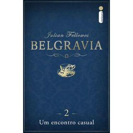 Belgravia: Um encontro casual (Capítulo 2) -