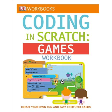 DK Workbooks: Coding in Scratch: Games Workbook : Create Your Own Fun and Easy Computer - Fun And Easy Halloween Games