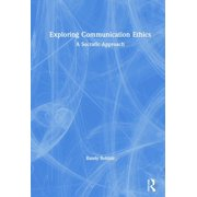 Exploring Communication Ethics: A Socratic Approach (Hardcover)