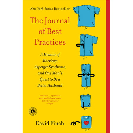 The Journal of Best Practices : A Memoir of Marriage, Asperger Syndrome, and One Man's Quest to Be a Better