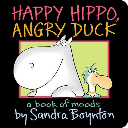 Happy Hippo  Angry Duck  A Book Of Moods