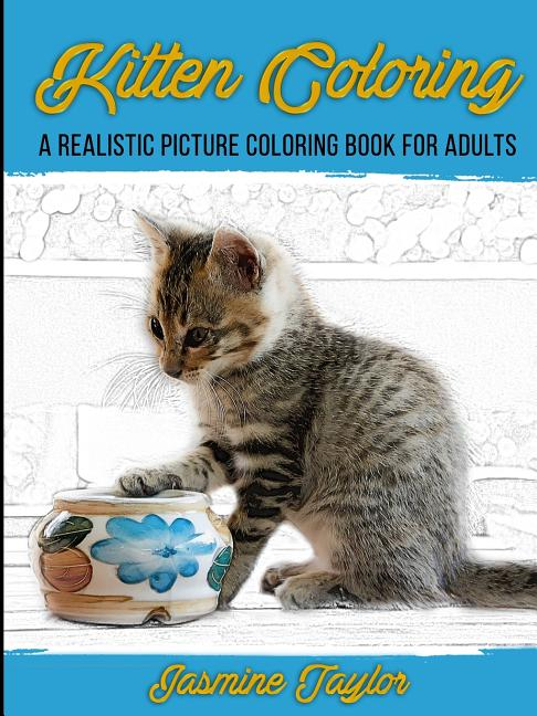 - Kitten Coloring: A Realistic Picture Coloring Book For Adults (Paperback) -  Walmart.com - Walmart.com