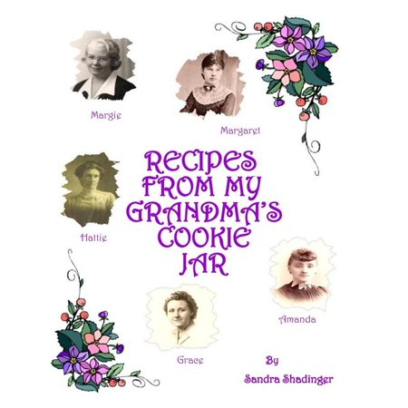 Recipes from My Grandma's Cookie Jar : Cookie Cookbook Gift Jar Cookie Recipes