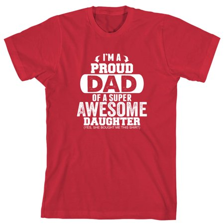 a51524f9 Uncensored Shirts - I'm A Proud Dad Of A Super Awesome Daughter (Yes ...