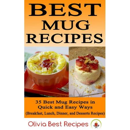 Best Mug Recipes: 35 Delicious Mug Recipes in Quick & Easy Ways -