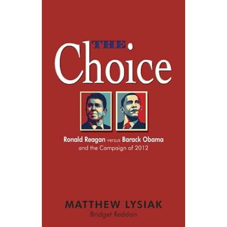Obama Campaign Buttons - The Choice: Ronald Reagan Versus Barack Obama and the Campaign of 2012 - eBook