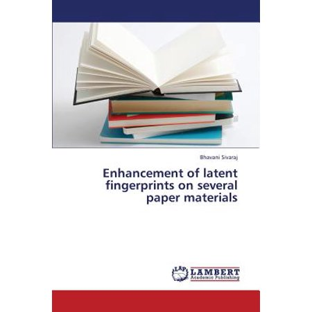 Enhancement of Latent Fingerprints on Several Paper Materials