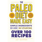 The Paleo Diet Made Easy : Simple ingredients - no junk, no starving. Over 100 recipes.