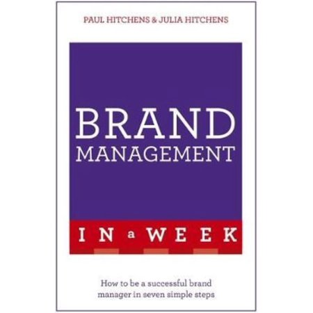 Teach Yourself Brand Management In A Week