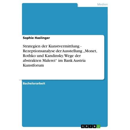 Strategien der Kunstvermittlung - Rezeptionsanalyse der Ausstellung 'Monet, Rothko und Kandinsky. Wege der abstrakten Malerei' im Bank Austria Kunstforum - eBook ()