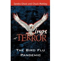 Wings of Terror : The Bird Flu Pandemic