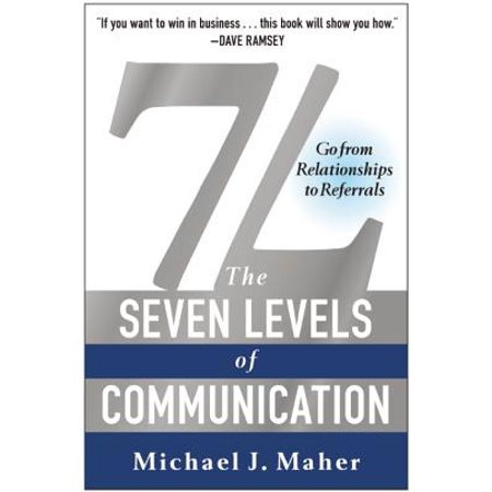 7L: The Seven Levels of Communication : Go from Relationships to (Best Model Of Communication)