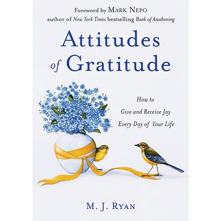 Attitudes of Gratitude: How to Give and Receive Joy Every Day of Your Life (Paperback) ()
