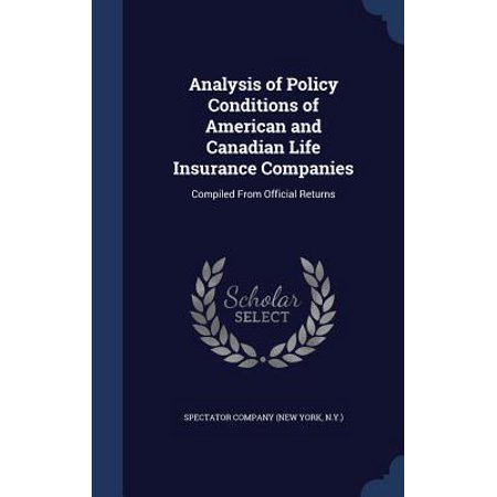 Analysis of Policy Conditions of American and Canadian Life Insurance Companies : Compiled from Official (Ford Canada Return Policy)