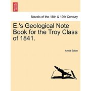 E.'s Geological Note Book for the Troy Class of 1841.