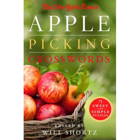 The New York Times Apple Picking Crosswords  75 Sweet And Simple Puzzles