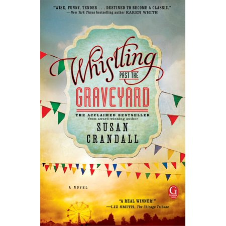 Whistling Past the Graveyard (Whistling Past The Graveyard By Susan Crandall)