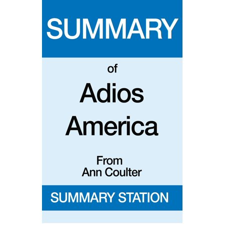 Summary of Adios America From Ann Coulter - eBook