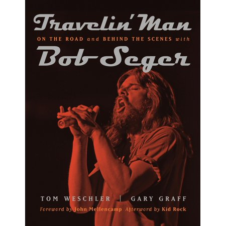 (Travelin' Man : On the Road and Behind the Scenes with Bob Seger)