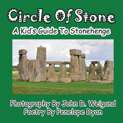 - Circle of Stone---A Kid's Guide to Stonehenge
