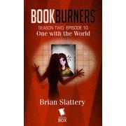 One With the World (Bookburners Season 2 Episode 10) - eBook