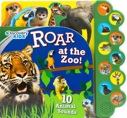 Discovery Kids Roar at the Zoo!: 10 Animal Sounds (Board Book)