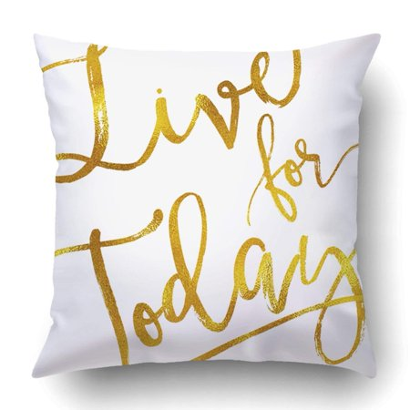 - BPBOP Live for Today Gold Faux Foil Metallic Inspirational Quote Pillowcase Throw Pillow Cover Case 20x20 inches