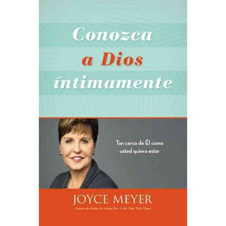 Conozca a Dios intimamente  Knowing God Intimately: Tan Cerca De ?l Como Usted Quiera Estar  Being As Close to... by