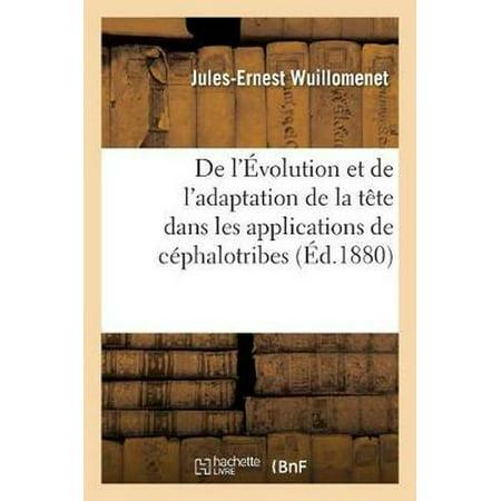 De L' Volution Et De L'adaptation De La T Te Dans Les Applications De C Phalotribes (Et Volution)