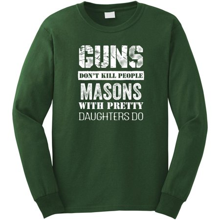 a6c07414 Uncensored Shirts - Guns Don't Kill People, Masons With Pretty Daughters Do  Long Sleeve Shirt - ID: 2653 - Walmart.com