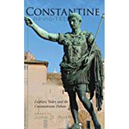 Constantine Revisited [Hardcover] [Jun 27, 2013] Roth, John D.; Leithart, Pet...