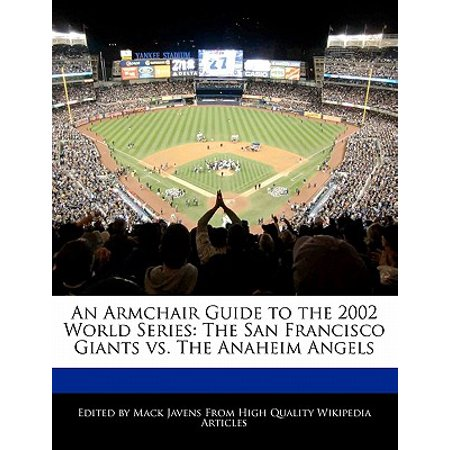 An Armchair Guide to the 2002 World Series: The San Francisco Giants vs. The Anaheim Angels