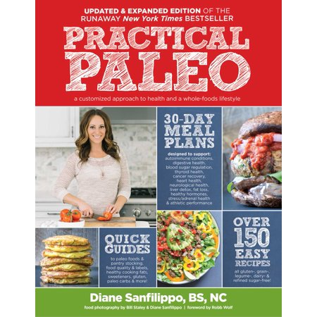 Practical Paleo, 2nd Edition (Updated and Expanded): A Customized Approach to Health and a Whole-Foods (Chemistry A Molecular Approach Second Canadian Edition)