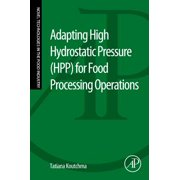 Adapting High Hydrostatic Pressure (HPP) for Food Processing Operations - eBook