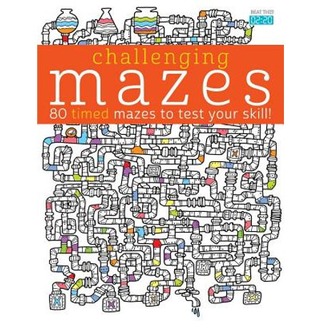 Challenging Mazes : 80 Timed Mazes to Test Your Skill!