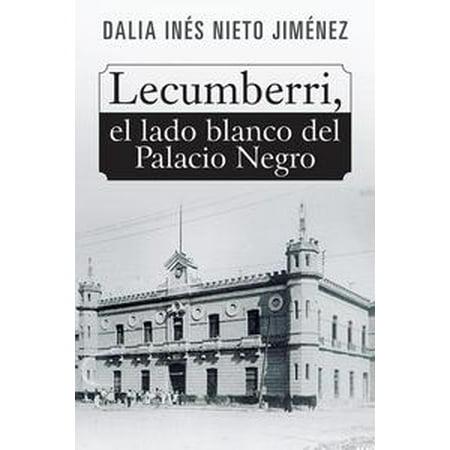 Lecumberri, El Lado Blanco Del Palacio Negro - eBook (El Lado Oscuro Del Halloween)