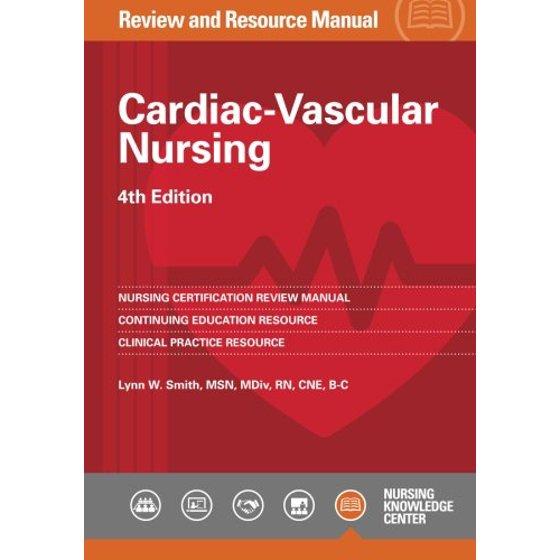 Cardiac Vascular Nursing Review And Resource Manual Walmart