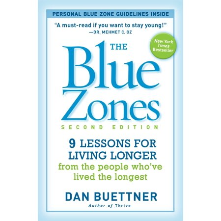 - The Blue Zones, Second Edition : 9 Lessons for Living Longer From the People Who've Lived the Longest