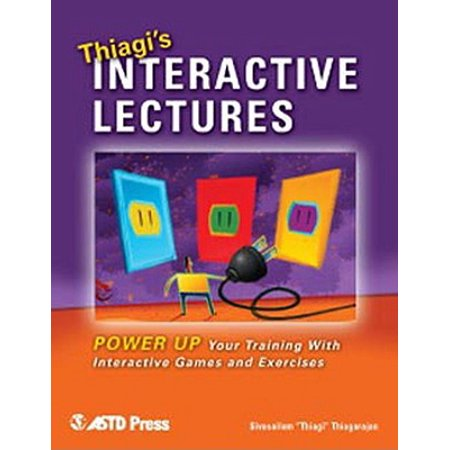 - Thiagi's Interactive Lectures : Power Up Your Training with Interactive Games and Exercises