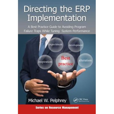 Directing the Erp Implementation : A Best Practice Guide to Avoiding Program Failure Traps While Tuning System (Lms Implementation Best Practices)