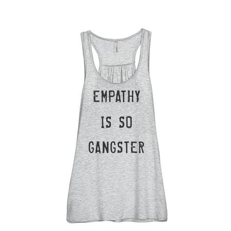 db01dc4dd1c6f5 Thread Tank Empathy Is So Gangster Women s Sleeveless Flowy Racerback Tank  Top Sport Grey Small