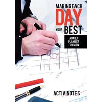 Making Each Day Your Best - A Daily Planner for Men