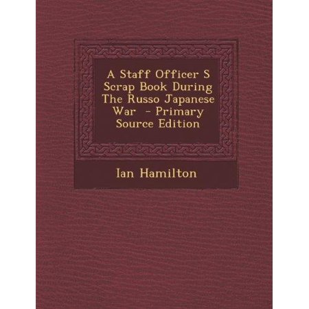 Staff Officer S Scrap Book During The Russo Japanese War  Primary Source