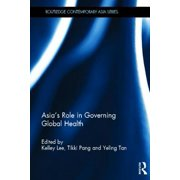 Asia's Role in Governing Global Health Hardcover
