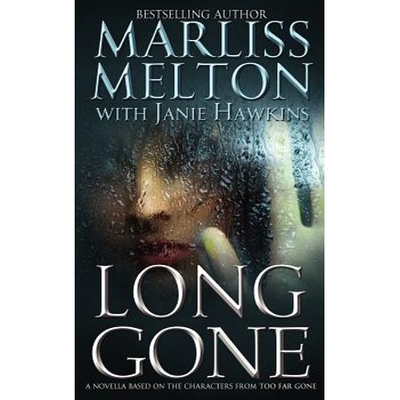 Long Gone : A Novella Featuring the Characters from Too Far