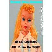 Barbie Doll Designs, Girls' Fashions and Mattel, Inc., History - eBook