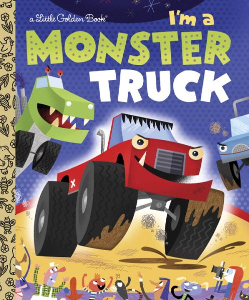 I'm a Monster Truck by Golden Books Pub Co Inc