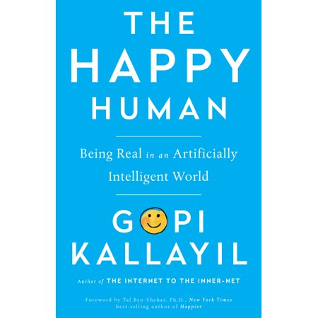 The Happy Human : Being Real in an Artificially Intelligent